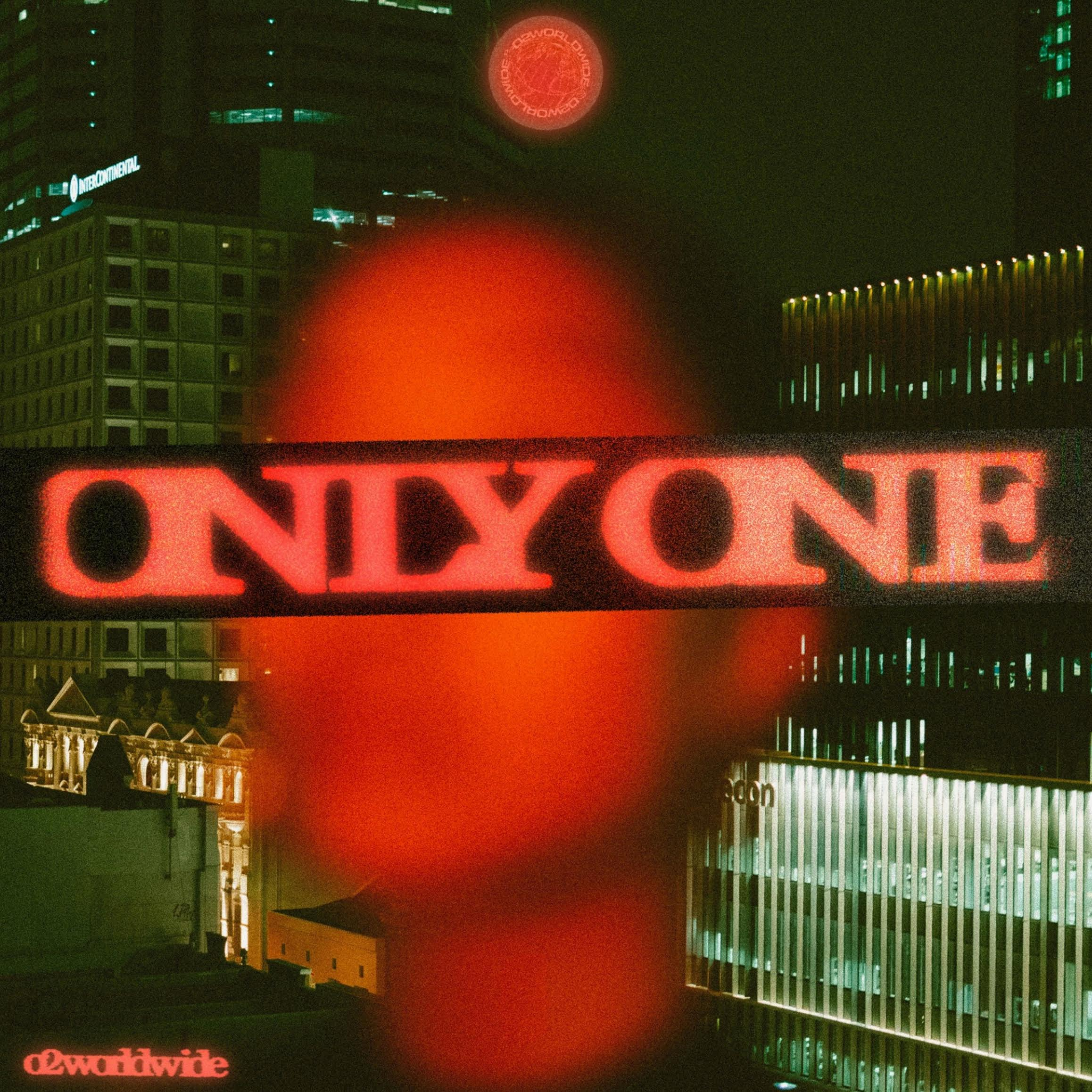 ONLY ONE – [O2worldwide]
