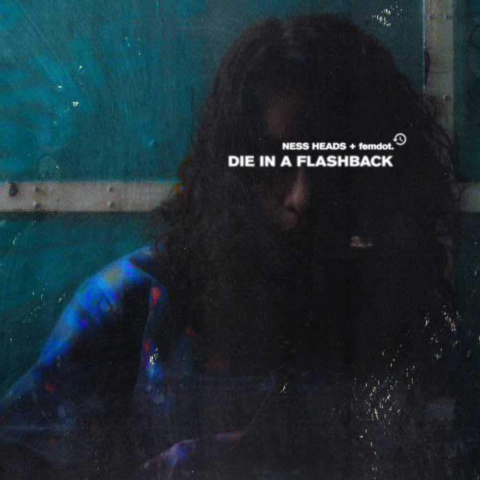 Die in a Flashback – [Ness Heads] ft. [femdot]