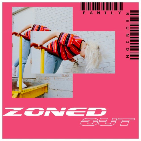 Zoned Out – [Family Reunion]