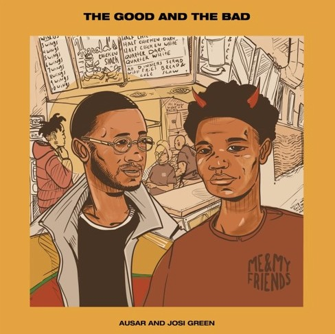 The Good and The Bad EP – [Ausar] x [Josi Green]