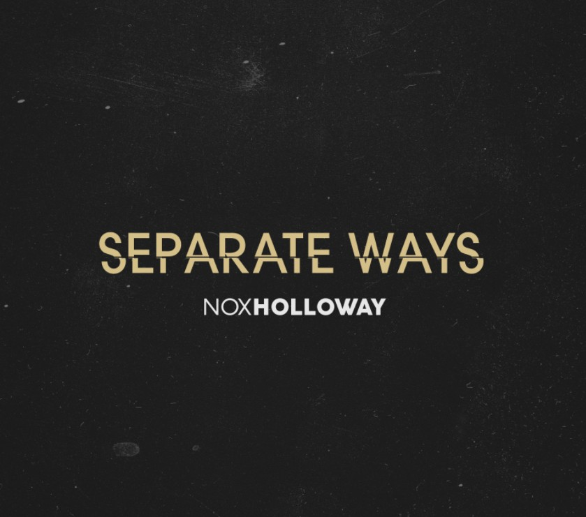 Seperate Ways – [Nox Holloway]
