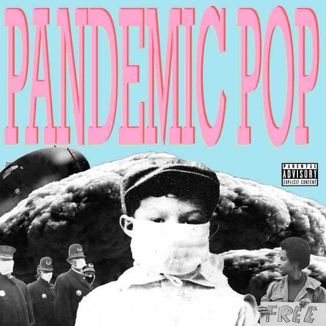 Pandemic Pop – [Whu Else]