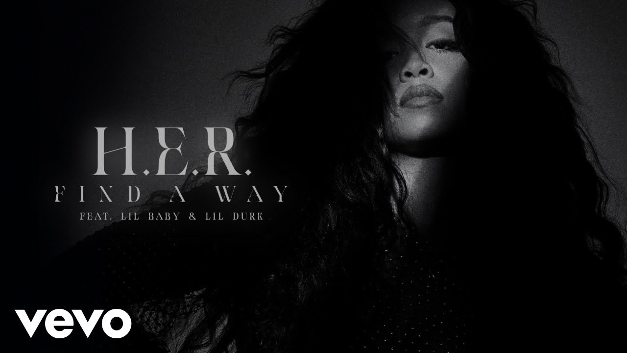 Find a Way – [H.E.R.] ft. [Lil Durk] [Lil Baby]