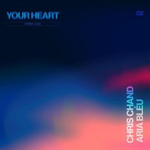 Your Heart – [Chris Chand] feat. [Aria Bléu]