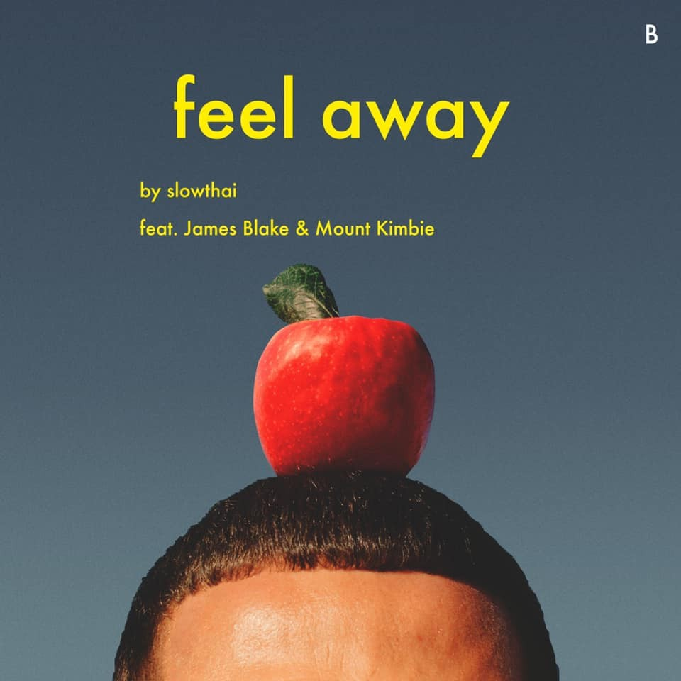 feel away – [Slowthai] ft. [James Blake] & [Mount Kimbie]